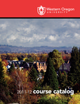Western Oregon University 2011-2012 Course Catalog by Western Oregon University